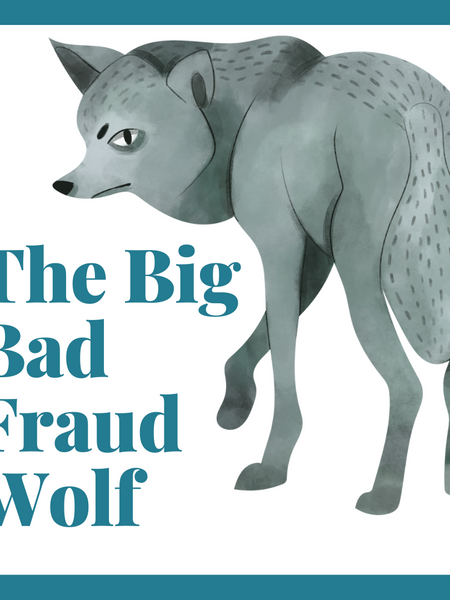 The Big Bad Fraud Wolf