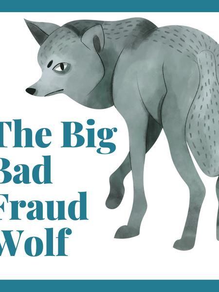 The Big Bad Fraud Wolf