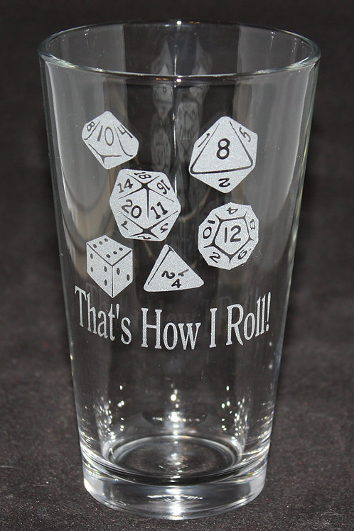 That's How I Roll Gaming Dice Etched Pint Glass