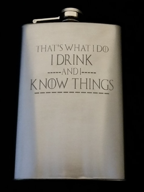 Game of Thrones I Drink & I Know Things Flask
