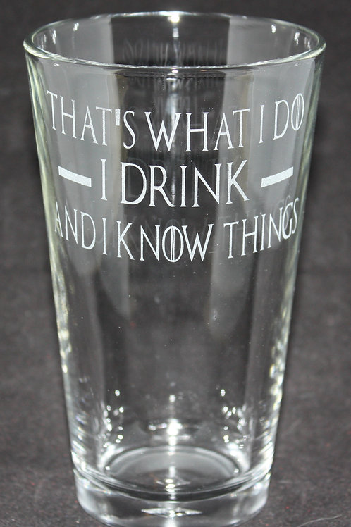 Game of Thrones I Drink & I Know Things Pint Glass