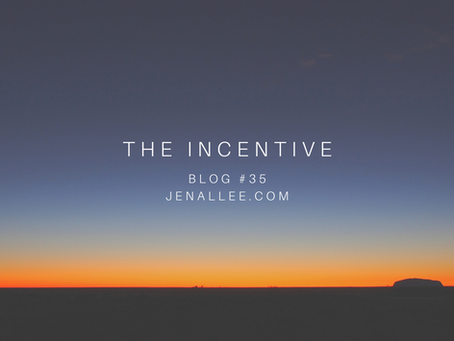 Blog #35- The Incentive