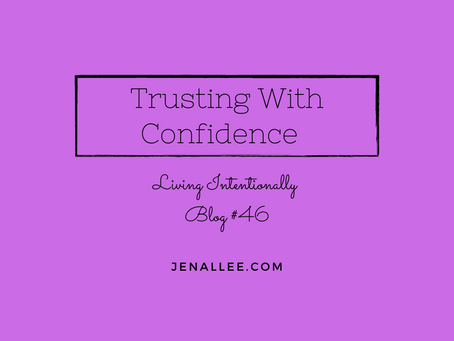 Blog #46 Trusting with Confidence