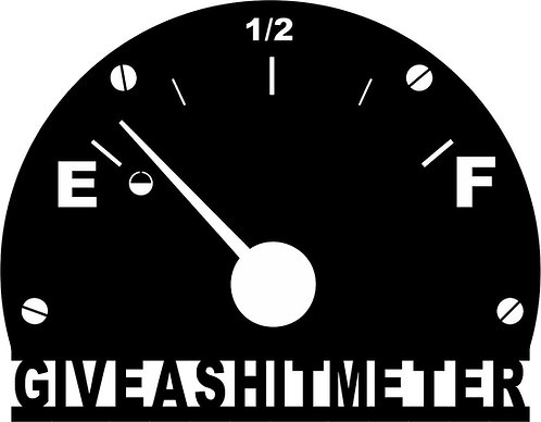 Give A Shit Meter