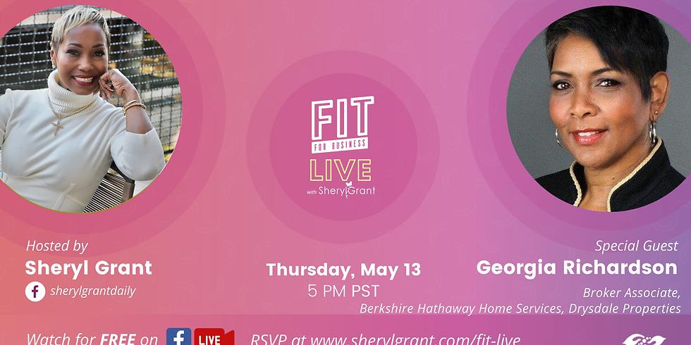 FIT LIVE! Talking w/Real Estate Broker Veteran & Networking Guru, Georgia Richardson