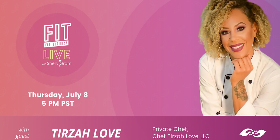 """FIT LIVE! Talking """"Catering to the Community"""" with Private Chef, Tirzah Love!"""