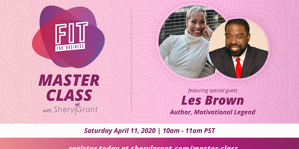 FIT Master Class   Special Guest: Les Brown