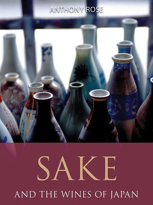 Sake and the Wines of Japan by Anthony Rose