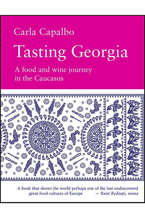 Tasting Georgia by Carla Capalbo