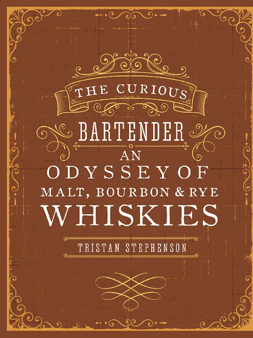 An Odyssey of Malt, Bourbon & Rye Whiskies by Tristan Stephenson