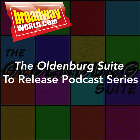 Broadway World: The Oldenburg Suite to Release Podcast Series