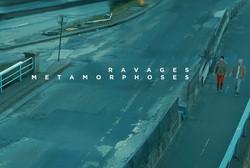 Ravages - Métamorphoses