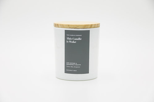This Candle is Woke - Citrus, Mint, Bergamot