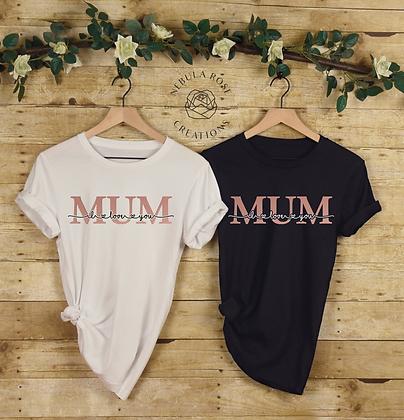 Mum I Love You T-Shirt