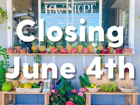 Low Store Closing June 4th