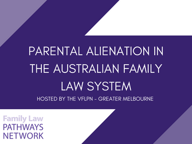 Event Report: Parental Alienation in the Australian Family Law System Webinar