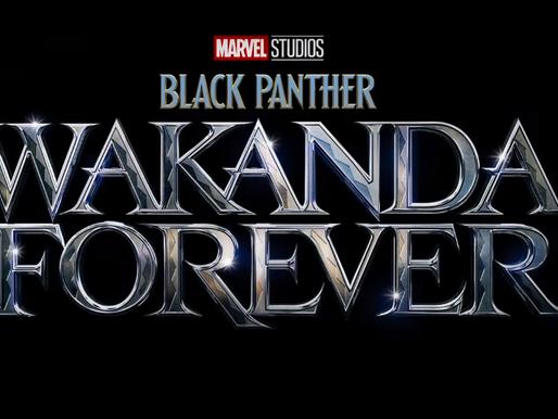 "Marvel Announces ""Black Panther: Wakanda Forever"""