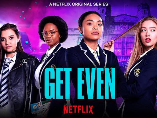 "BBC's Teen Thriller ""Get Even"" is now on Netflix."