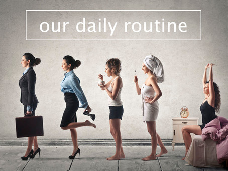 Our Daily Routine - where did it go?