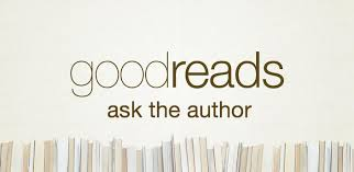 Some questions from Ask the Author on Goodreads