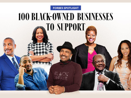 Forbes Top 100 Black Businesses To Support!