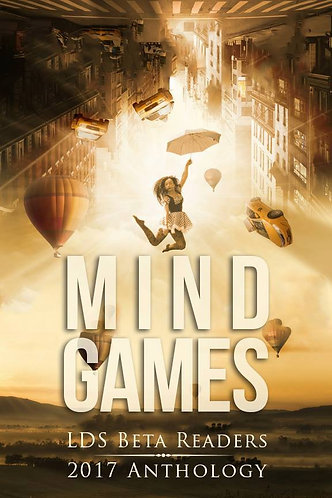 Mindgames Anthology: LDS Beta Readers 2017 Anthology (ebook)