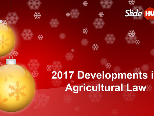 Developments in Agricultural Law for 2017