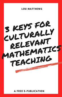 3 keys for Culturally Relevant mathemati