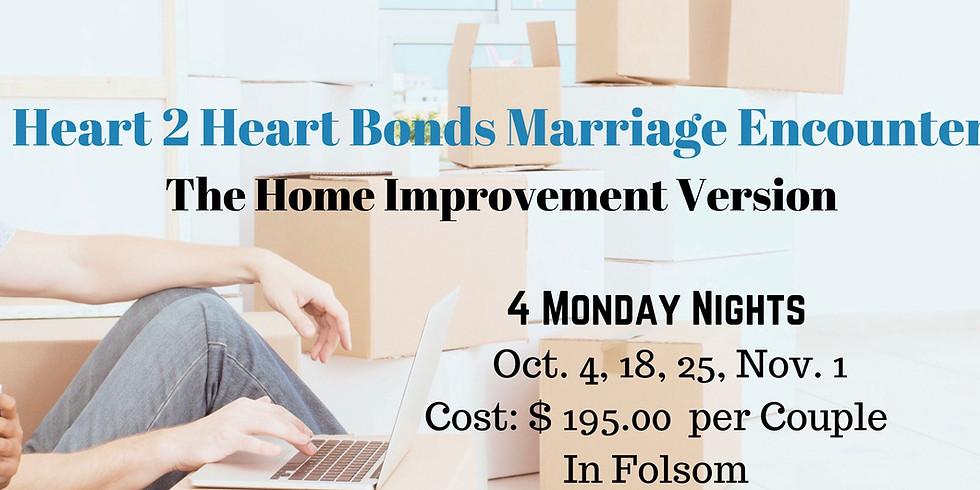 Heart 2 Heart Bonds  - The Home Improvement Version