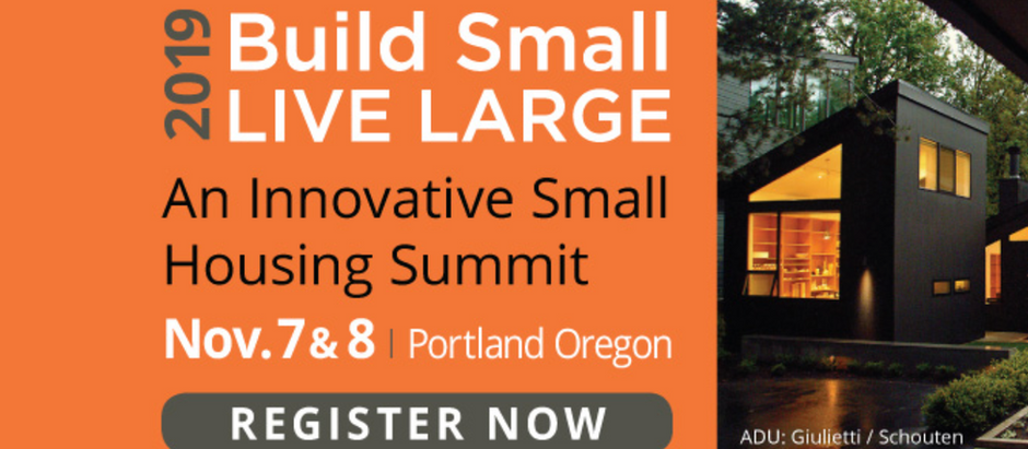 Build Small/Live Large Conference - Let's Talk ADU's