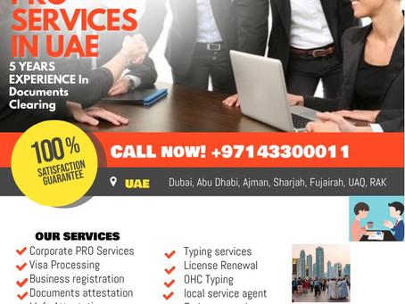 PRO Services in UAE, Dubai, Abu Dhabi, Sharjah, Umm al-Qaiwain, Fujairah, Ajman and Ra's al-Khaimah