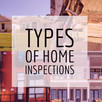 What different types of home inspections are there?
