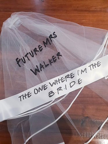 The one where I'm the bride veil- The one where custom gets married friends sash