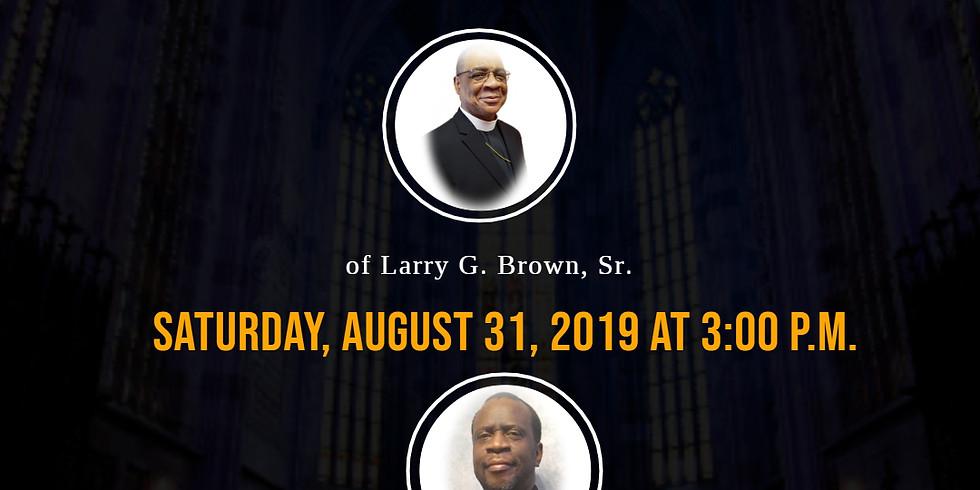 Apostolic Ascension of Larry G. Brown, Sr.
