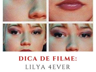 Dica de filme: Lilya 4ever