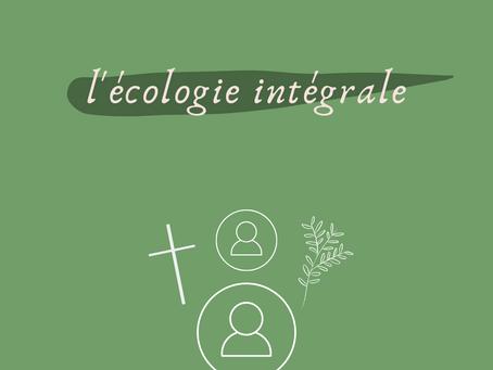 Catho & écolo: l'écologie intégrale.