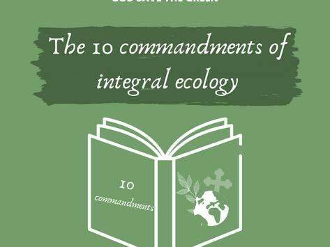 Catho & ecolo: The 10 commandments of integral ecology