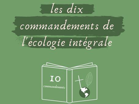 Catho & écolo: Les 10 commandements de l'écologie intégrale.