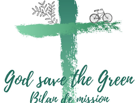 God save the Green : bilan de mission (4 mois en paroisse).