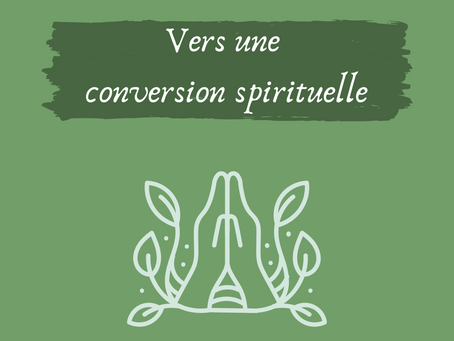 Catho & écolo: vers une conversion spirituelle.