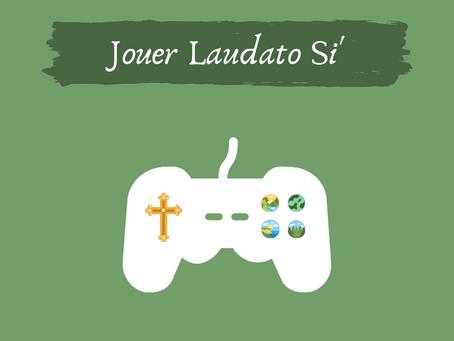 Catho & écolo : jouer Laudato Si'.
