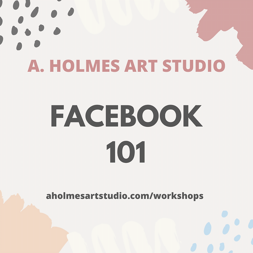 2020 Facebook 101 for Artists & Makers