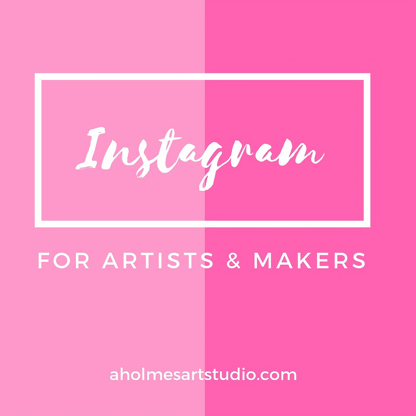Instagram for Artists & Makers