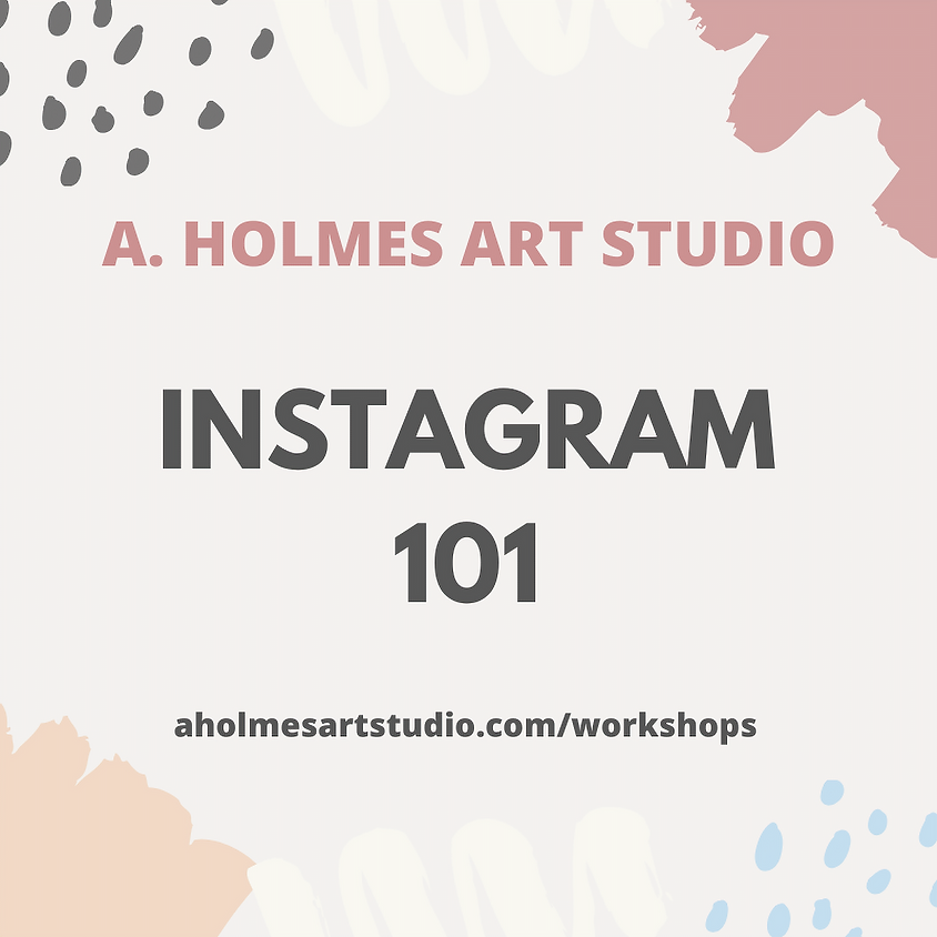 2020 Instagram 101 for Artists & Makers