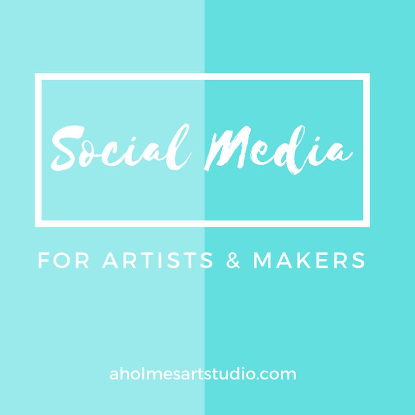 Social Media for Artists & Makers