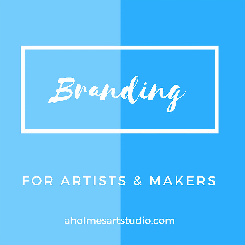 Branding for Artists & Makers