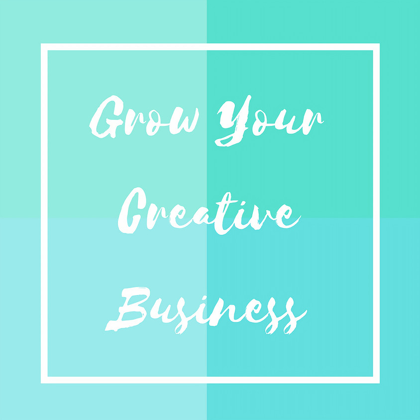 Grow Your Creative Business - 4 Class Package