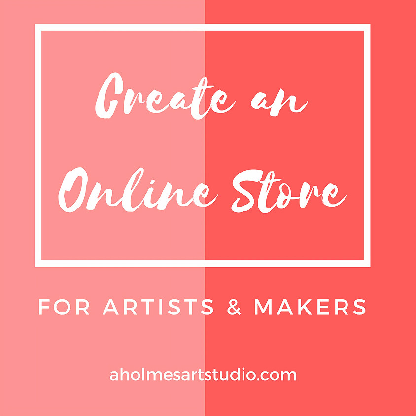 Create an Online Store for Artists & Makers