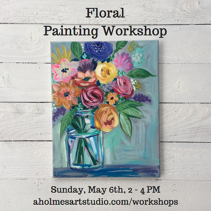 Floral Painting Workshop - Sunday, May 6th (1)