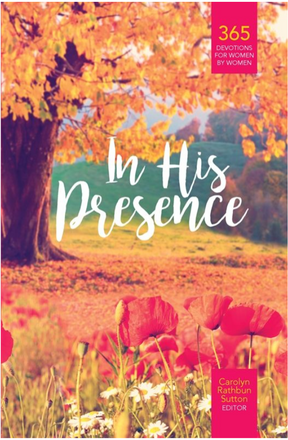 In His Presence (Women's Devotional) edited by Carolyn Rathbun Sutton